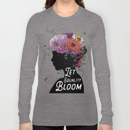 LET EQUALITY BLOOM Long Sleeve T-shirt