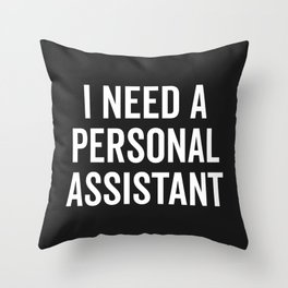 Personal Assistant Funny Quote Throw Pillow