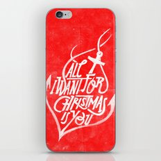 All I want for Christmas is you! iPhone & iPod Skin