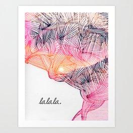 _LA LA LA Art Print