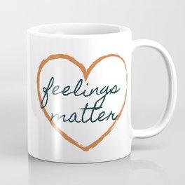 Feelings Matter Coffee Mug