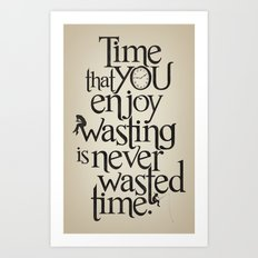 Wasting Time Art Print