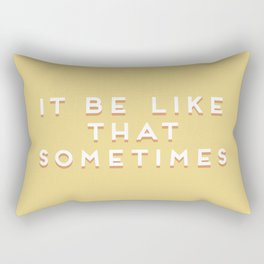 """It be like that sometimes"" Vintage Yellow Type Rectangular Pillow"