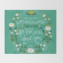 1 Peter 5:7 - Give All Your Worries And Cares To Him Throw Blanket
