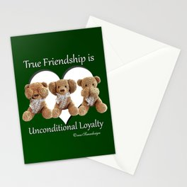 True Friendship is Unconditional Loyalty - Green Stationery Cards