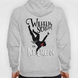 Wilhelm Scream! (for ice cream) Hoody