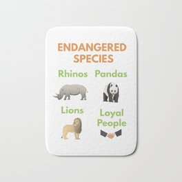 Loyal People are Endangered Species Bath Mat
