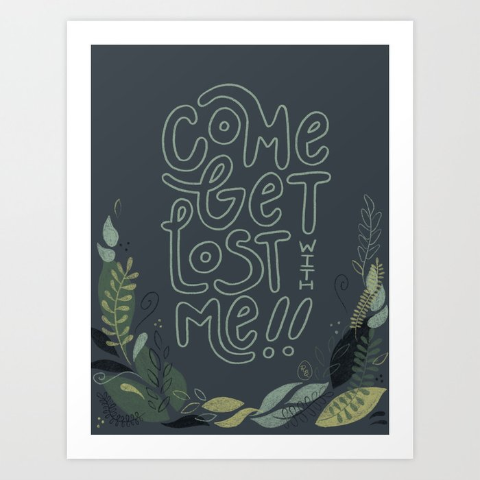 Come Get Lost with Me Art Print