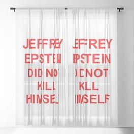 Jeffrey Epstein Did Not Kill Himself Sheer Curtain