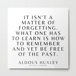 46 | Aldous Huxley Quotes 200905 The Author Of Brave New World Literature Literary Writing Writer Metal Print