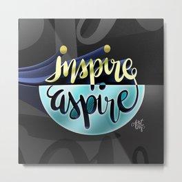 Inspire Aspire Metal Print