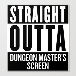 Straight Outta Dungeon Master's Screen Canvas Print