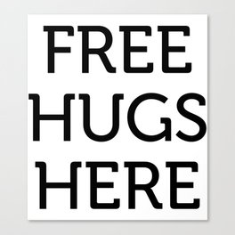 Free Hugs Here Canvas Print
