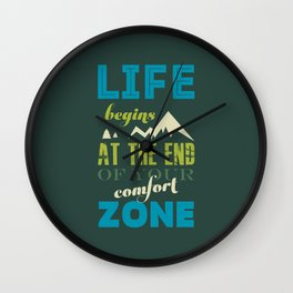 Life begins at the end of your comfort zone. Wall Clock