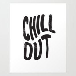 Chill Out Vintage Black and White Art Print