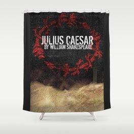 Julius Caesar by William Shakespeare, Milwaukee 2016 Shower Curtain
