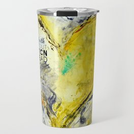 Faith without action is dead. Travel Mug