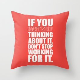 Lab No. 4 - If You Cannot Stop Thinking About It Gym Motivational Quotes Poster Throw Pillow