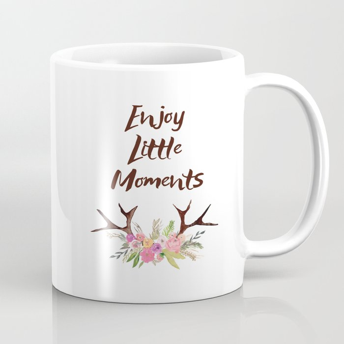 Deer Antlers With Flowers Quotes Inspirational Quote Coffee Mug