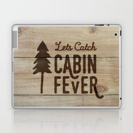 Lets Catch Cabin Fever Laptop & iPad Skin