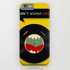 Don´t wanna die!!! Slim Case iPhone 6s