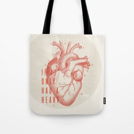 If I Only Had A Heart Tote Bag