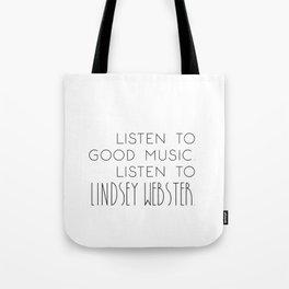 Listen To Good Music. Listen To Lindsey Webster. Tote Bag