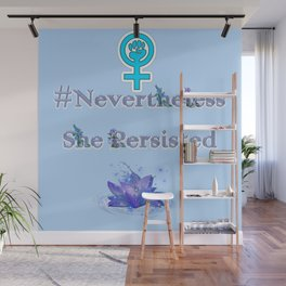 Nevertheless She Persisted - Blue Floral Wall Mural