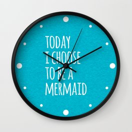 Choose To Be A Mermaid Funny Quote Wall Clock