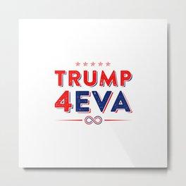 Trump 4EVA 2020 re-election infinity campaign white bc Metal Print