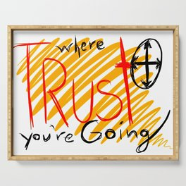 trust where you're going Serving Tray
