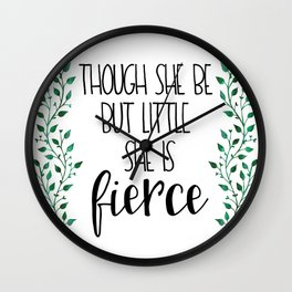 Though She Be But Little (Green) Wall Clock