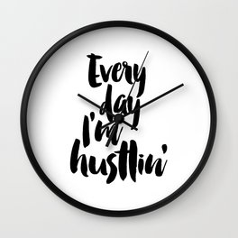 Every Day I'm Hustlin' Print, Wall Art Printable, Inspirational Print, Hustlin' Quote, Office Decor, Wall Clock