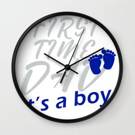 First time Dad it's a boy Wall Clock