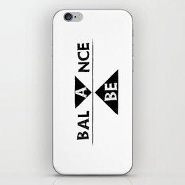 be balance iPhone Skin