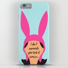 Louise Belcher Quote iPhone 6 Plus Slim Case