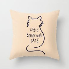 Life is Better with Cats Throw Pillow