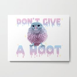 Don't Give a Hoot Metal Print