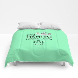 Real Pirates are born in JUNE T-Shirt Dr2xh Comforters