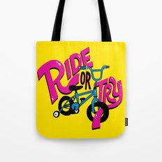 Ride or Try Tote Bag
