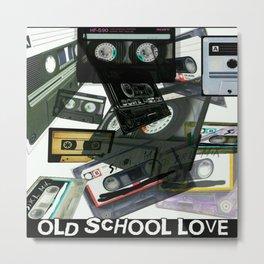 Old School Love ( cassette version) Metal Print