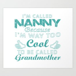 I'M CALLED NANNY Art Print