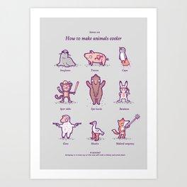 How to make animals cooler Art Print