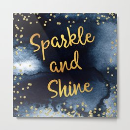 Sparkle And Shine Gold And Black Ink Typography Art Metal Print