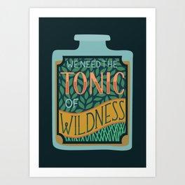 Tonic of Wildness Art Print