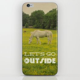 Let's Go Outside iPhone Skin