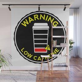 Coffee sticker, Low Caffeine, Low Battery, black version Wall Mural
