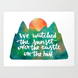 we watched the sunset Art Print