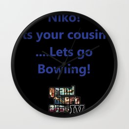 niko! its your cousin! ....lets go bowling. Wall Clock
