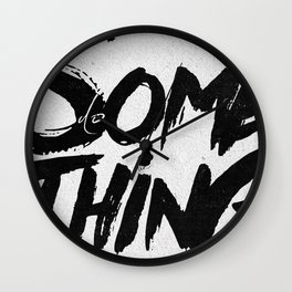 do SOMETHING!!! Wall Clock
